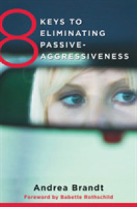 Link to an enlarged image of 8 Keys to Eliminating Passive-Aggressiveness : Strategies for Transforming Your Relationships for Greater Authenticity and Joy (8 Keys to Mental Healt