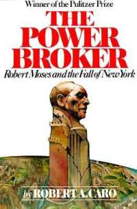 Link to an enlarged image of The Power Broker : Robert Moses and the Fall of New York