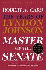 Link to an enlarged image of Master of the Senate : The Years of Lyndon Johnson (Years of Lyndon Johnson) (Reprint)