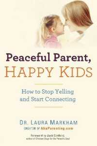 Link to an enlarged image of Peaceful Parent, Happy Kids : How to Stop Yelling and Start Connecting