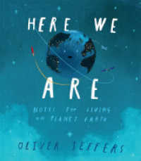 Link to an enlarged image of Here We Are : Notes for Living on Planet Earth