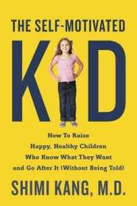 Link to an enlarged image of The Self-motivated Kid : How to Raise Happy, Healthy Children Who Know What They Want and Go after It (Without Being Told) (Reprint)