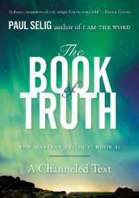 The Book of Truth : A Channeled Text (Ma... by Selig, Paul