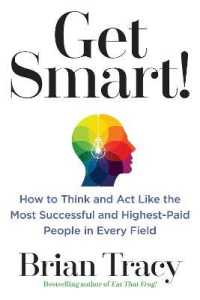 image of Get Smart! : How to Think and Act Like the Most Successful and Highest-Paid People in Every Field (Reprint)