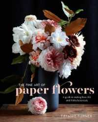 Link to an enlarged image of The Fine Art of Paper Flowers : A Guide to Making Beautiful and Lifelike Botanicals