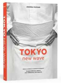Link to an enlarged image of Tokyo New Wave : 31 Chefs Defining Japan's Next Generation, with Recipes