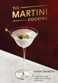 Link to an enlarged image of The Martini Cocktail : A Meditation on the World's Greatest Drink, with Recipes