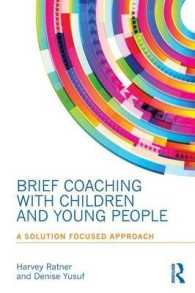 Link to an enlarged image of Brief Coaching with Children and Young People : A Solution Focused Approach