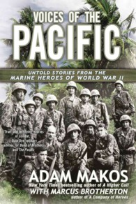 Link to an enlarged image of Voices of the Pacific : Untold Stories from the Marine Heroes of World War II (Reprint)