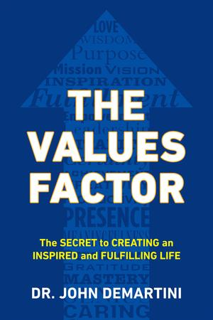 Link to an enlarged image of The Values Factor : The Secret to Creating an Inspired and Fulfilling Life