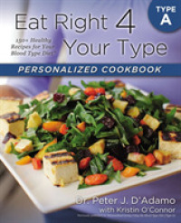 Link to an enlarged image of Eat Right 4 Your Type Personalized Cookbook : Type A: 150+ Healthy Recipes for Your Blood Type Diet