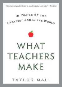 Link to an enlarged image of What Teachers Make : In Praise of the Greatest Job in the World (Reprint)