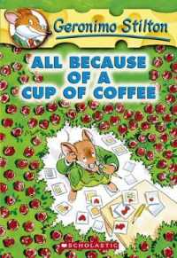 Link to an enlarged image of All Because of a Cup of Coffee (Geronimo Stilton) (Reissue)