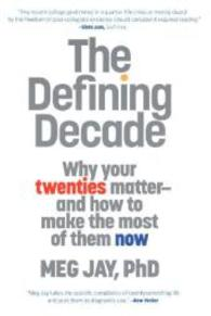 Link to an enlarged image of The Defining Decade : Why Your Twenties Matter and How to Make the Most of Them Now (Reprint)