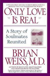 Link to an enlarged image of Only Love Is Real : A Story of Soulmates Reunited (Reprint)