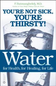 Link to an enlarged image of Water for Health, for Healing, for Life : You're Not Sick, You're Thirsty!