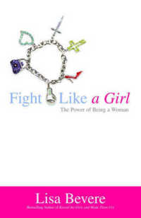 Link to an enlarged image of Fight Like a Girl : The Power of Being a Woman (Reprint)
