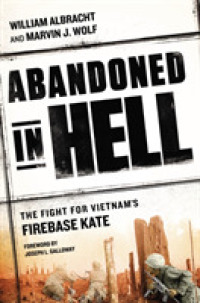 Link to an enlarged image of Abandoned in Hell : The Fight for Vietnam's Firebase Kate
