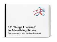 Link to an enlarged image of 101 Things I Learned in Advertising School (101 Things I Learned)