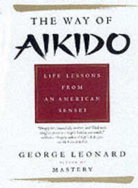 Link to an enlarged image of The Way of Aikido : Life Lessons from an American Sensei (Reissue)