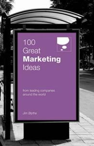 Link to an enlarged image of 100 Great Marketing Ideas : From Leading Companies around the World (100 Great Ideas)