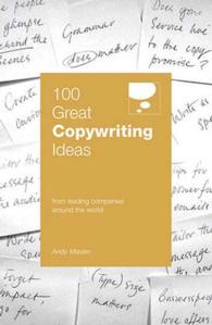 Link to an enlarged image of 100 Great Copywriting Ideas : From Leading Companies around the World (100 Great Ideas)