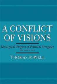 Link to an enlarged image of A Conflict of Visions : Ideological Origins of Political Struggles (Revised)
