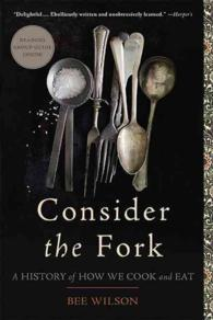 Link to an enlarged image of Consider the Fork : A History of How We Cook and Eat
