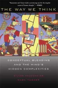 Link to an enlarged image of The Way We Think : Conceptual Blending and the Mind's Hidden Complexities (Reprint)
