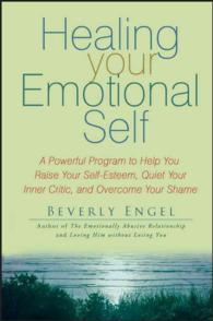 Link to an enlarged image of Healing Your Emotional Self : A Powerful Program to Help You Raise Your Self-esteem, Quiet Your Inner Critic, and Overcome Your Shame