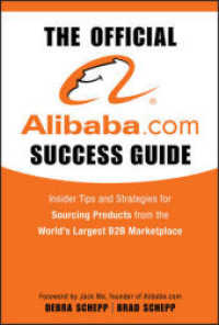 Link to an enlarged image of The Official Alibaba.com Success Guide : Insider Tips and Strategies for Sourcing Products from the Worlds Largest B2B Marketplace