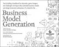 image of Business Model Generation : A Handbook for Visionaries, Game Changers, and Challengers