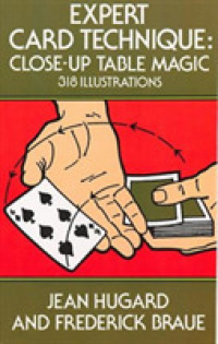 Link to an enlarged image of Expert Card Technique : Close-up Table Magic with 318 Illustrations