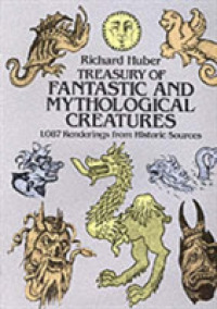 Link to an enlarged image of Treasury of Fantastic and Mythological Creatures : 1087 Renderings from Historic Sources (Dover Pictorial Archive Series)