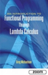 Link to an enlarged image of An Introduction to Functional Programming through Lambda Calculus