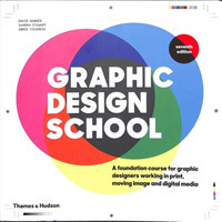 Link to an enlarged image of Graphic Design School: A Foundation Course for Graphic Designers Working in Print, Moving Image and Digital Media (Seventh)