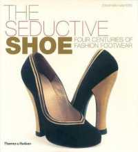 Link to an enlarged image of Seductive Shoe : Four Centuries of Fashion Footwear -- Hardback