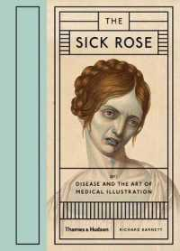 Link to an enlarged image of Sick Rose : Or; Disease and the Art of Medical Illustration -- Hardback
