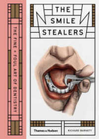 Link to an enlarged image of The Smile Stealers : The Fine + Foul Art of Dentistry