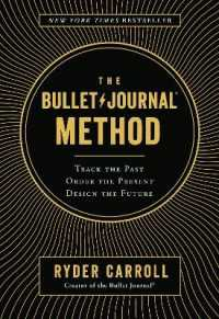 Link to an enlarged image of The Bullet Journal Method : Track the Past, Order the Present, Design the Future