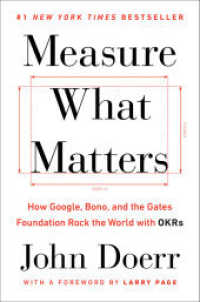 Link to an enlarged image of Measure What Matters : How Google, Bono, and the Gates Foundation Rock the World with OKRs (OME C-FORMAT)