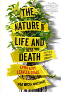 Link to an enlarged image of The Nature of Life and Death : Every Body Leaves a Trace
