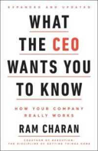 Link to an enlarged image of What the CEO Wants You to Know, Expanded and Updated : How Your Company Really Works
