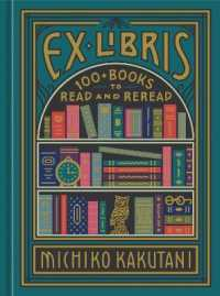 Link to an enlarged image of Ex Libris : 100+ Books to Read and Reread
