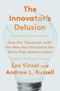 Link to an enlarged image of The Innovation Delusion : How Our Obsession with the New Has Disrupted the Work That Matters Most