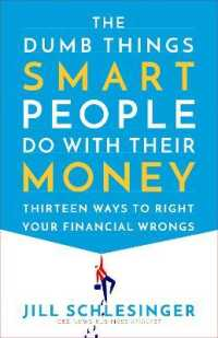 Link to an enlarged image of The Dumb Things Smart People Do with Their Money : Thirteen Ways to Right Your Financial Wrongs (Reprint)