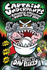 Link to an enlarged image of Captain Underpants and the Tyrannical Retaliation of the Turbo Toilet 2000 (Captain Underpants 11 )
