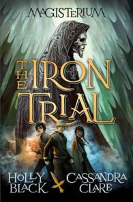 Link to an enlarged image of The Iron Trial (Magisterium)