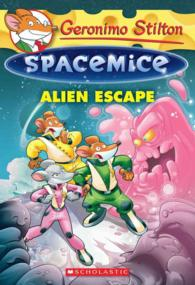 Link to an enlarged image of Alien Escape (Geronimo Stilton Spacemice)