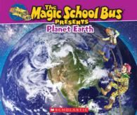 Link to an enlarged image of The Magic School Bus Presents Planet Earth (Magic School Bus Presents)